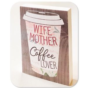 Wife, Mother, Coffee Lover Plaque